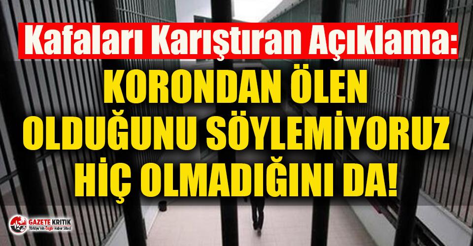 Adalet Bakanı Yardımcısı: Cezaevlerinde Kovid-19'dan ölen olduğunu söylemiyoruz, hiç olmadığını da!