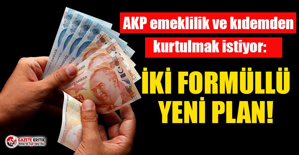 AKP'nin 'kıdem tazminatı' planı: Hem emeklilik hem de kıdemden kurtulmak istiyorlar