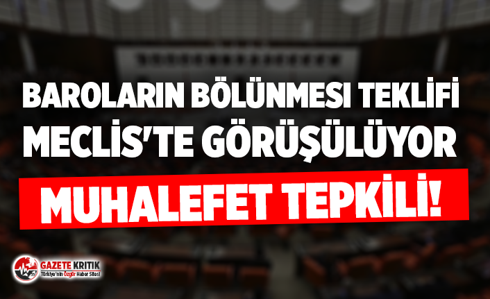 Baroların bölünmesi teklifi Meclis'te görüşülüyor: Muhalefet tepkili!