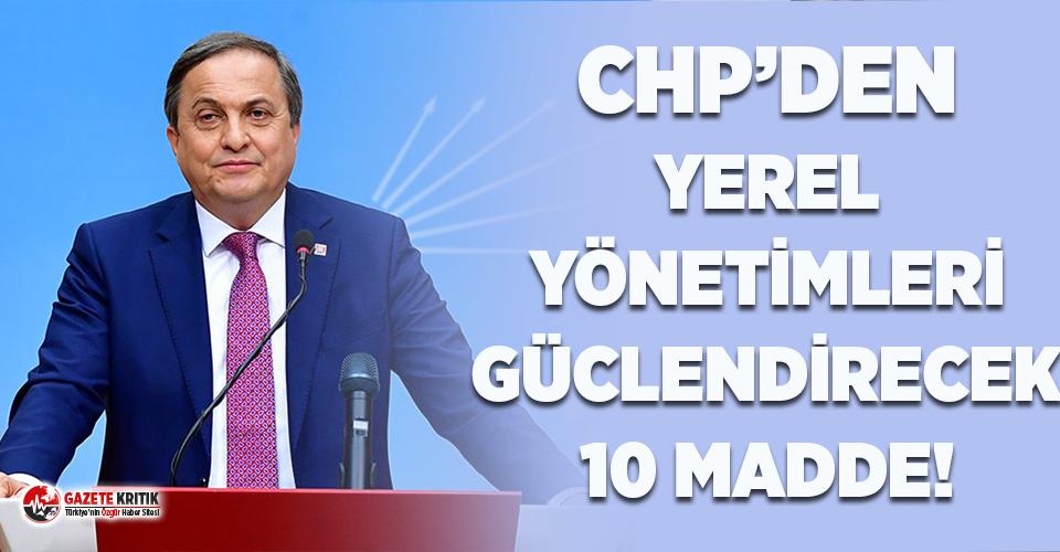 CHP'den hükümete yerel yönetimler için 10 maddelik çağrı