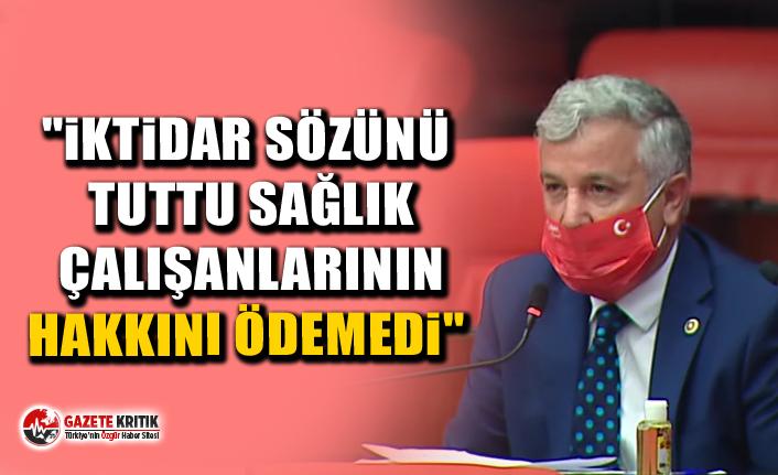 """CHP'li Çetin Arık, """"İktidar sözünü tuttu sağlık çalışanlarının hakkını ödemedi"""""""