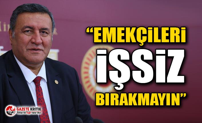 """CHP'li Gürer: """"Emekçileri işsiz bırakmayın"""""""