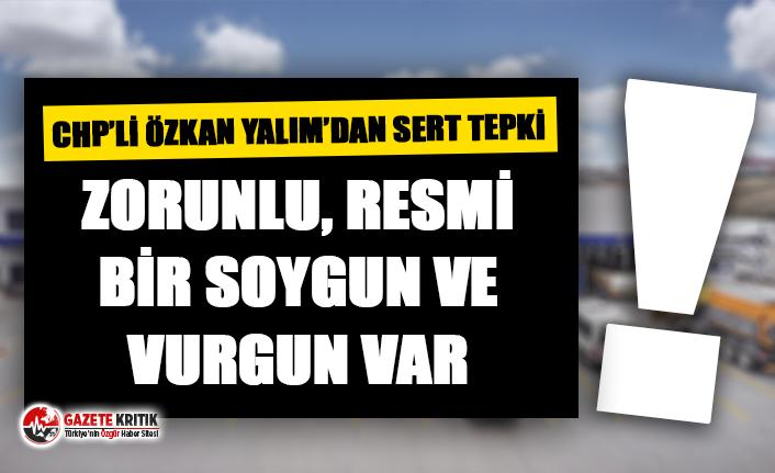 CHP'li Yalım'dan araç muayene ücretlerine gelen zamma sert tepki!