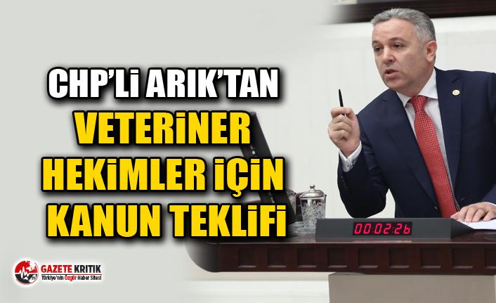 CHP'li Arık'tan Veteriner Hekimler İçin Kanun Teklifi