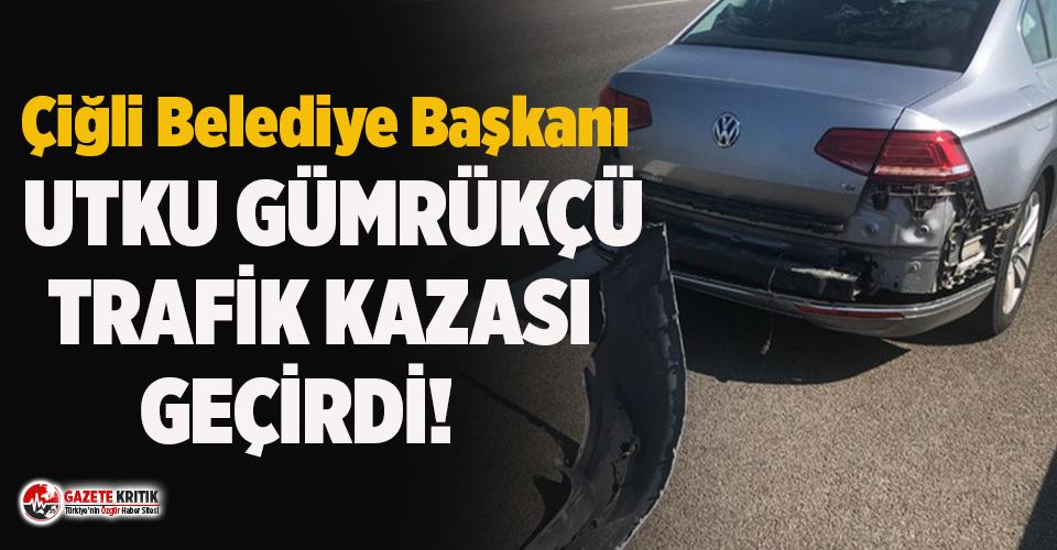 Çiğli Belediye Başkanı Utku Gümrükçü trafik kazası geçirdi