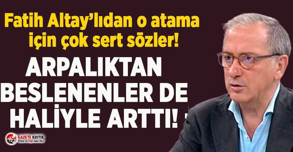 Fatih Altay'lıdan Yerlikaya atamasına çok sert sözler!