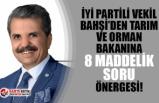 İYİ Partili Vekil'den Tarım ve Orman Bakanına 8 maddelik soru!
