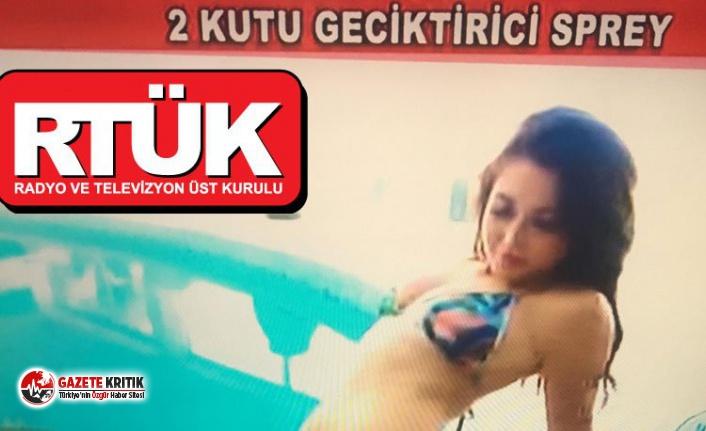 Muhalif kanallara ceza yağdıran RTÜK, cinsel ürün satışına göz yummuş!