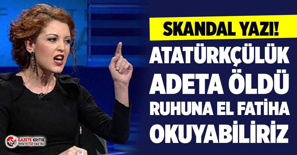 """Nagehan Alçı: """"Atatürkçülüğün ruhuna El Fatiha okuyabiliriz"""""""