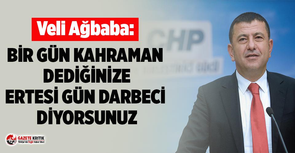 Veli Ağbaba: Birgün 'Kahraman' Dediğinize Ertesi Gün 'Darbeci' Diyorsunuz