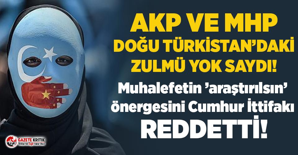 AKP ve MHP, Doğu Türkistan önergesini reddetti