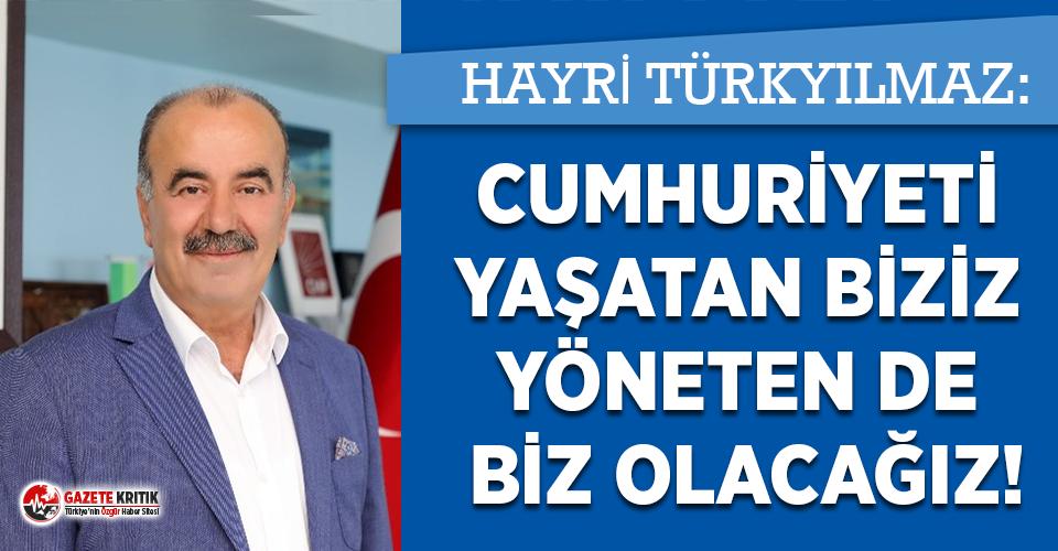 Başkan Türkyılmaz: 'Cumhuriyeti Yaşatan Biziz Cumhuriyeti Yöneten De Biz Olacağız'