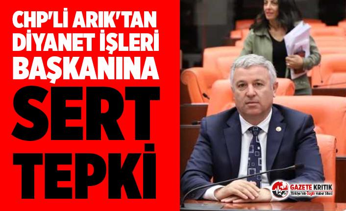 CHP'li Arık'tan Diyanet İşleri Başkanına sert tepki: Mustafa Sabri'nin manevi mirasçısı, bir soytarı