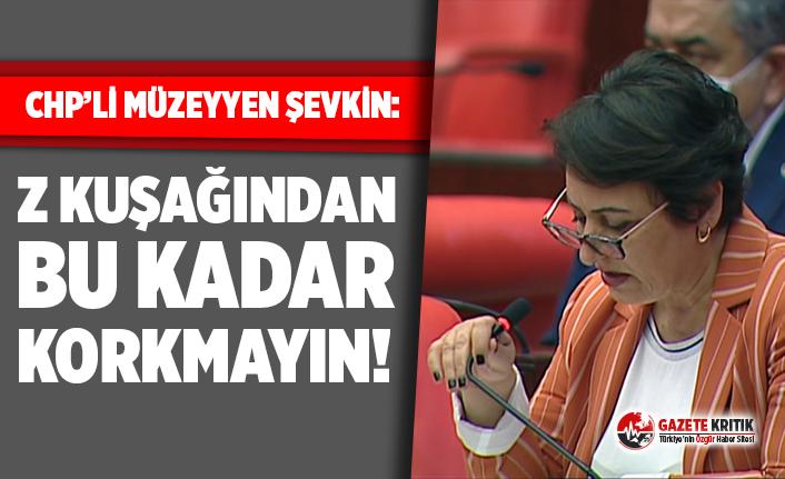 """CHP'li Müzeyyen Şevkin: """"Z kuşağından bu kadar korkmayın!"""""""