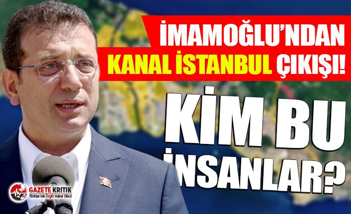 İmamoğlu'ndan Kanal İstanbul çıkışı!