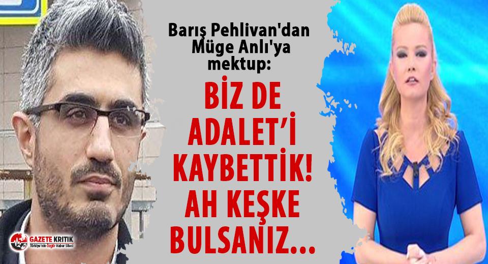 Tutuklu gazeteci Pehlivan'dan Müge Anlı'ya mektup: Biz de Adalet'i kaybettik