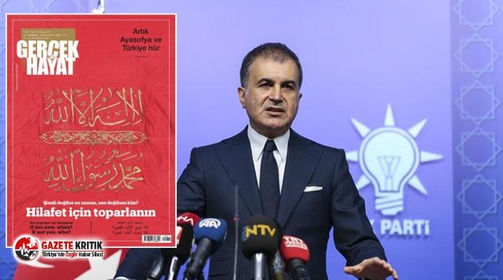 Yandaş derginin hilafet çağrısına AKP'li Çelik'ten yanıt