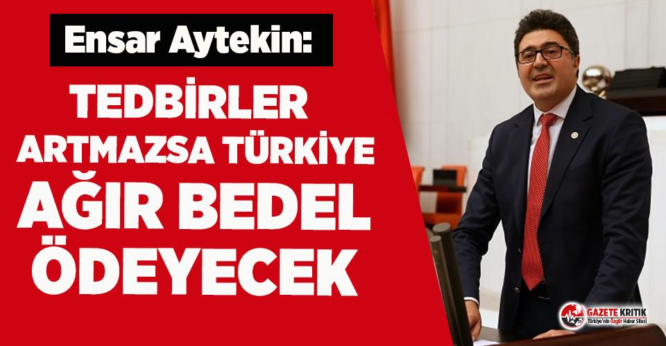 CHP'li Ensar Aytekin'den korona uyarısı!