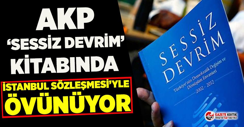 Erdoğan'ın ön sözünü yazdığı ''Sessiz Devrim'' kitabında, AKP İstanbul Sözleşmesi için 'devrim' demiş!