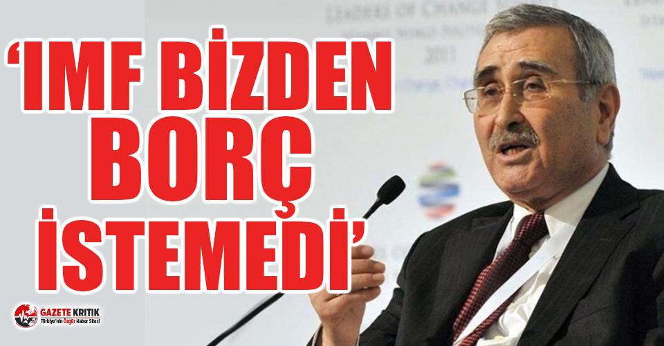 Eski Merkez Bankası Başkanı: ''IMF bizden borç istemedi Erdoğan yalan söylüyor''