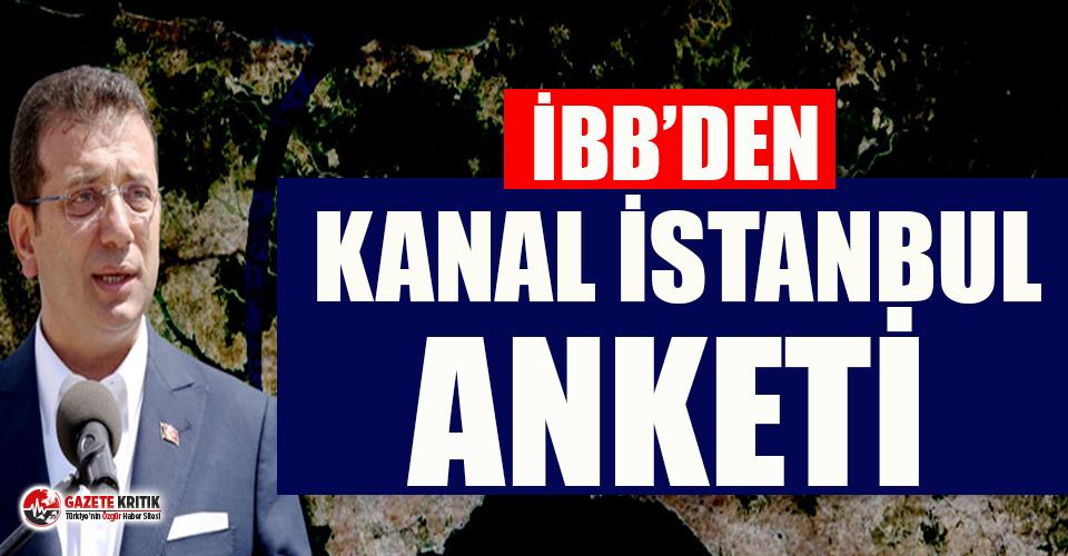 İBB'den 6 soruluk Kanal İstanbul anketi!