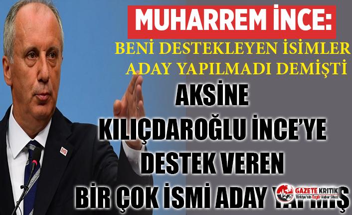 İnce'nin iddiasının aksine Kılıçdaroğlu kendisine karşı  olan birçok ismi aday yapmış!