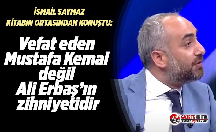 İsmail Saymaz'dan Ayasofya hatırlatması:Vefat eden Mustafa Kemal değil Ali Erbaş'ın zihniyetidir