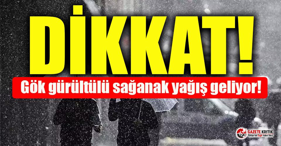 Meteoroloji'den 6 il için gök gürültülü sağanak yağış uyarısı!