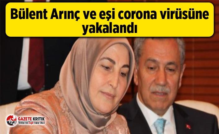 Bülent Arınç ve eşi corona virüsüne yakalandı