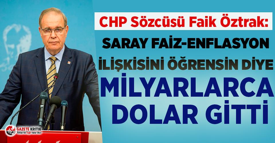 CHP'li Öztrak: Saray, Faiz-Enflasyon ilişkisini öğrensin diye milyarlarca dolar gitti!