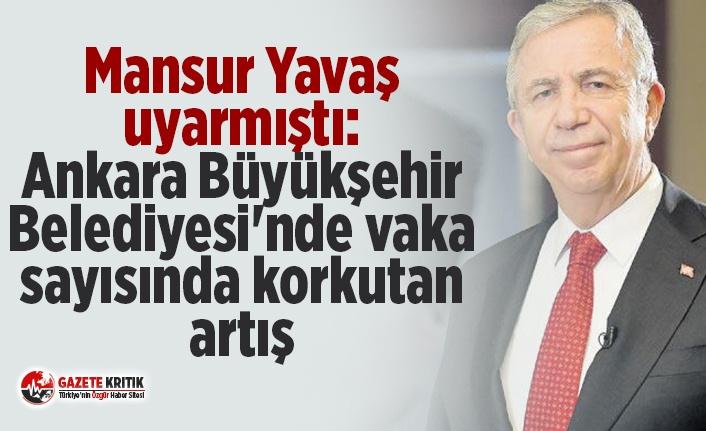 Mansur Yavaş uyarmıştı: Ankara Büyükşehir Belediyesi'nde vaka sayısında korkutan artış