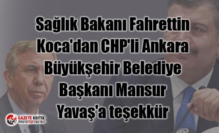 Sağlık Bakanı Fahrettin Koca'dan CHP'li Ankara Büyükşehir Belediye Başkanı Mansur Yavaş'a teşekkür