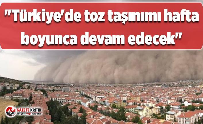 """""""Türkiye'de toz taşınımı hafta boyunca devam edecek"""""""