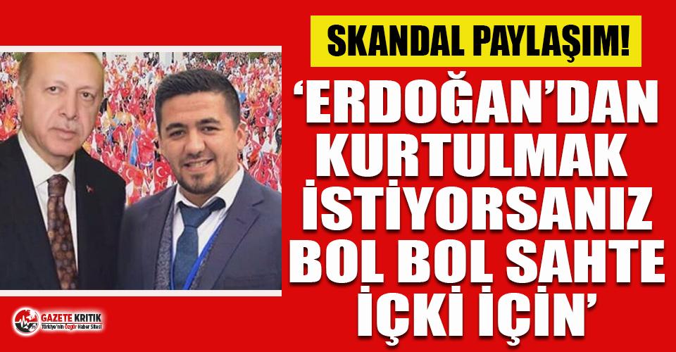 AKP İl Gençlik Kolları üyesinden skandal 'sahte içki' paylaşımı!