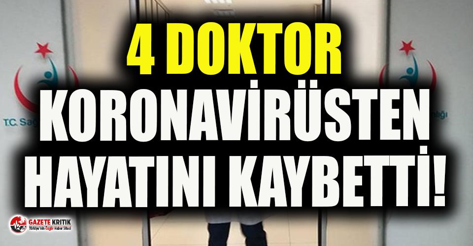 Bir günde 4 doktor koronavirüs nedeniyle hayatını kaybetti