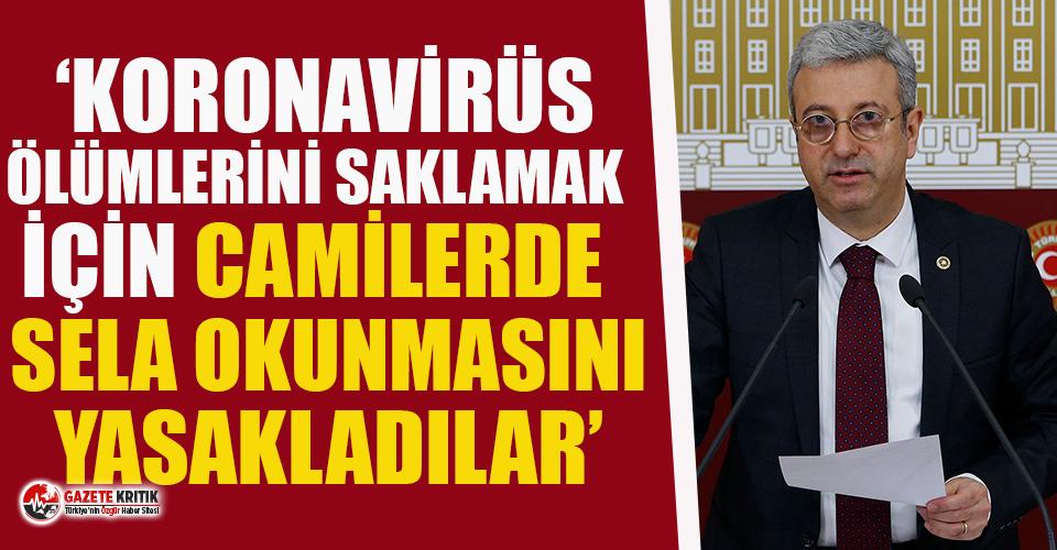 CHP'den şok iddia: Koronavirüs ölümlerini saklamak için camilerde sela okunmasını yasakladılar'