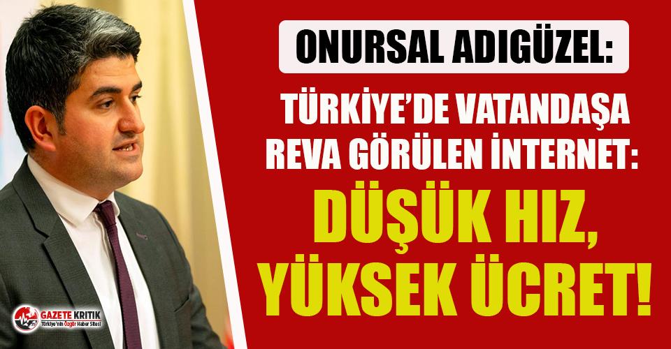 CHP'li Adıgüzel: Türkiye'de Vatandaşa Reva Görülen İnternet: Düşük Hız, Yüksek Ücret