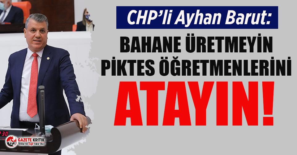 CHP'li Ayhan Barut'tan Piktes öğretmenlerinin atamalarına olumsuz yanıt veren bakana tepki!