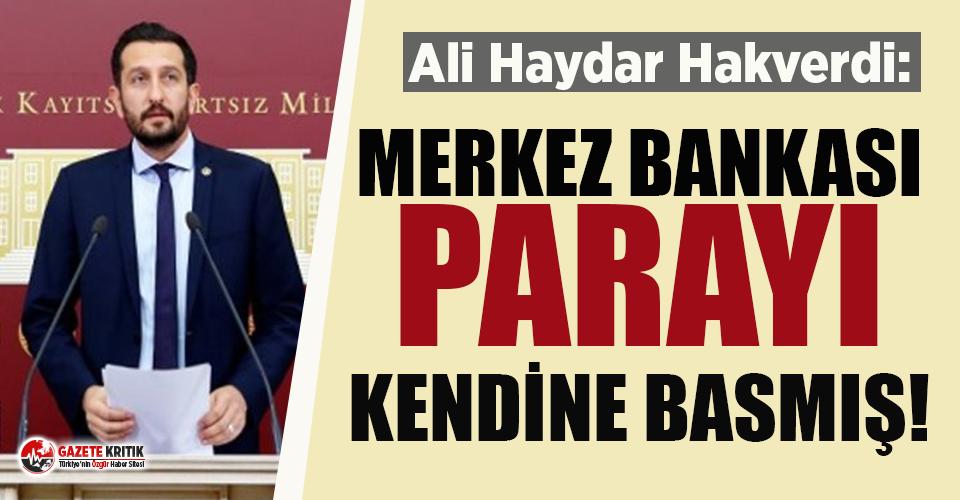 CHP'li Hakverdi: Merkez Bankası parayı kendine basmış!