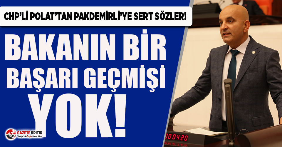 CHP'li Polat'tan Bakan Pakdemirli'ye sert sözler!