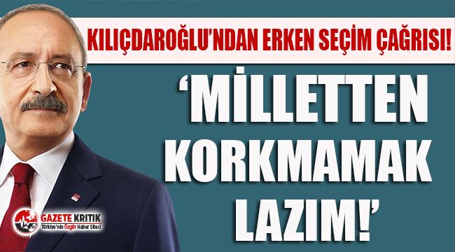 CHP lideri Kemal Kılıçdaroğlu'ndan erken seçim çağrısı!