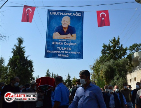 Gazeteci yazar Bekir Coşkun son yolculuğuna uğurlandı