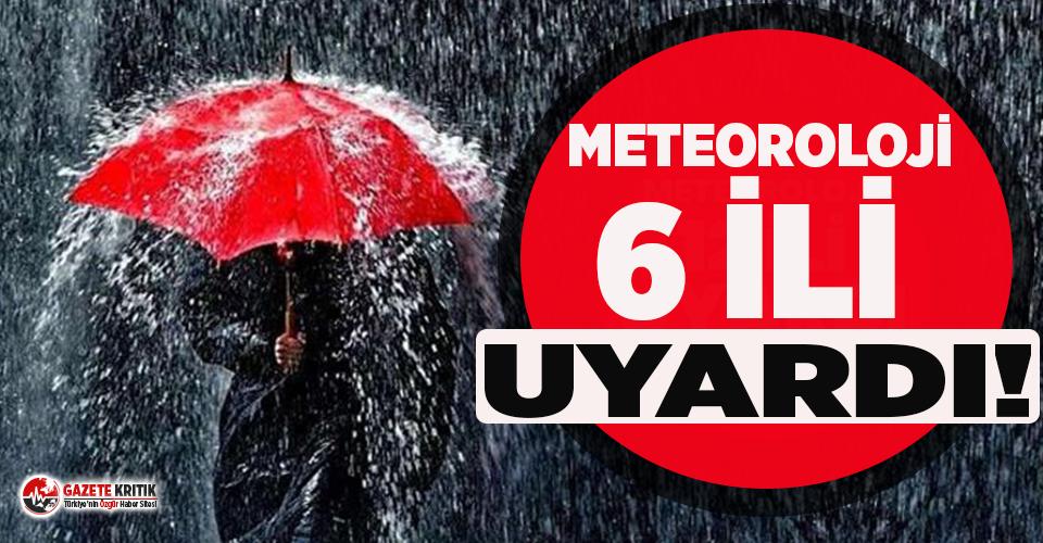 Meteoroloji 6 ili uyardı! O illere kuvvetli sağanak yağış geliyor