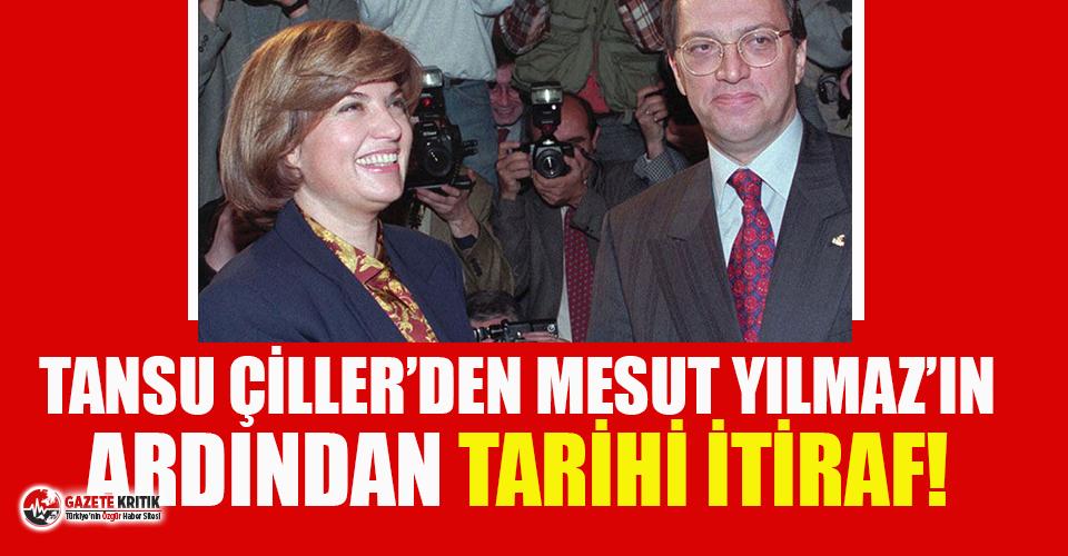 Tansu Çiller'den  Mesut Yılmaz'ın vefatının ardından tarihi itiraf geldi