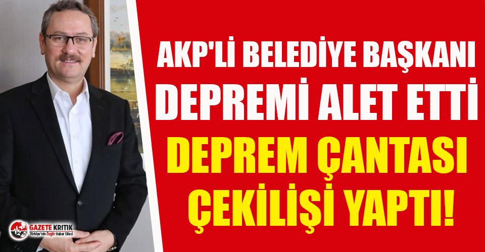 AKP'li belediye başkanı 'reklam çalışmasına' depremi alet etti