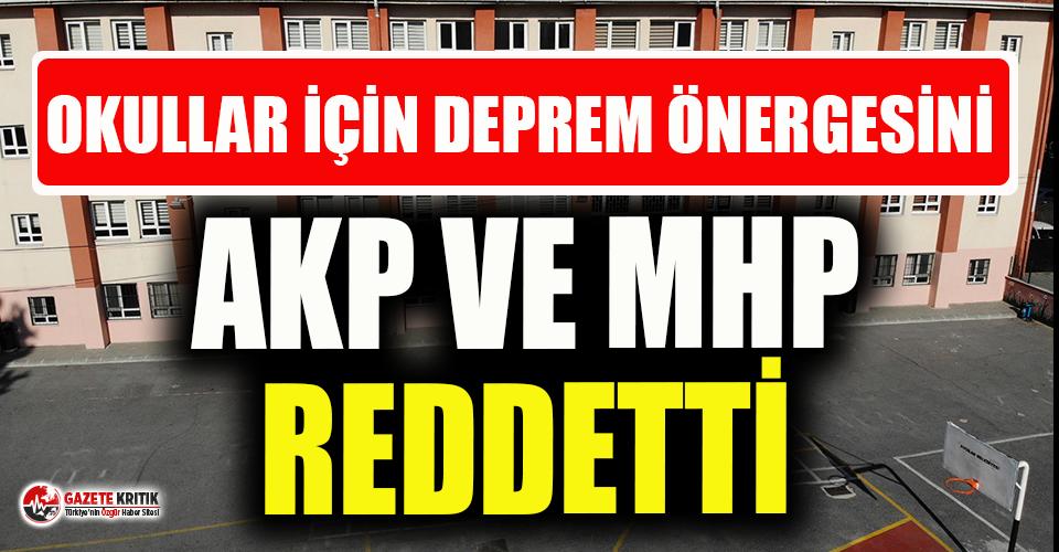 AKP'li ve MHP'li milletvekilleri okulların depreme dayanıklılığının arttırılması talebini reddetti