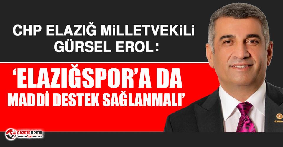 CHP'li Gürsel Erol TBMM'de Elazığspor'u gündeme getirdi