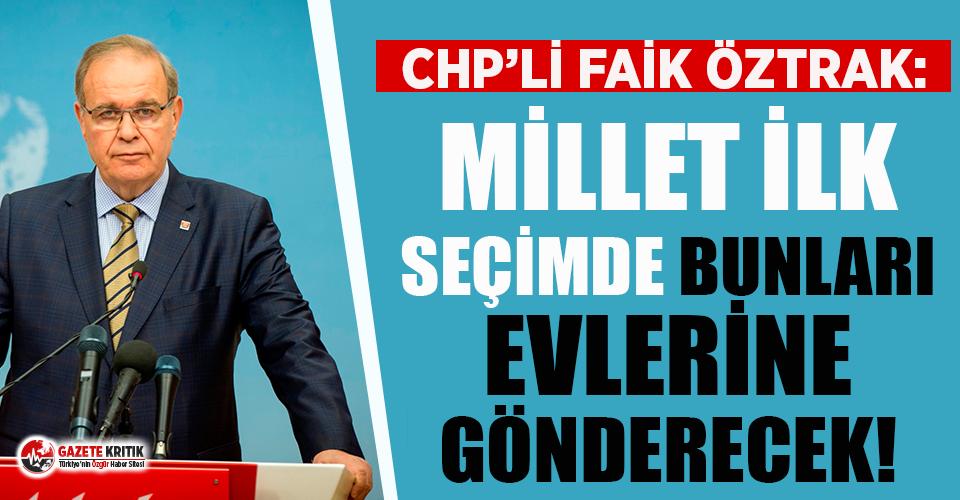 """CHP'li Öztrak: """"Bu beceriksizleri, bu liyakatsizleri millet artık istemiyor"""""""