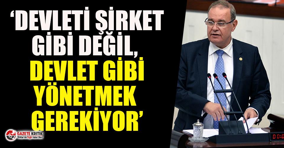 CHP Sözcüsü Faik Öztrak:Devleti şirket gibi değil, Devlet gibi yönetmek gerekiyor!