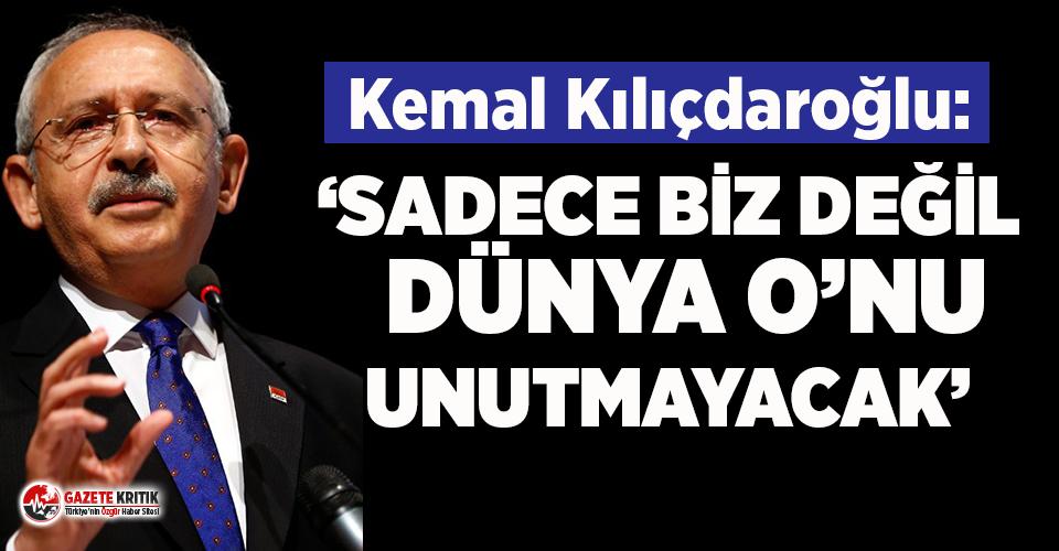 """Kılıçdaroğlu: """"82 yıldır O'nu unutmadık, bundan sonra da unutmayacağız''"""